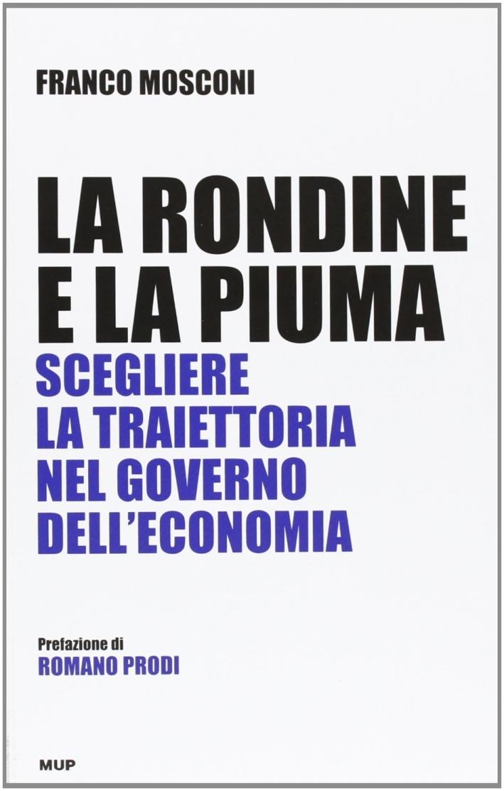 La rondine e la piuma. Scegliere la traiettoria nel governo dell'economia.