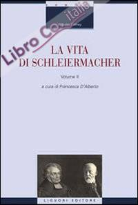 La vita di Schleiermacher. Vol. 2.