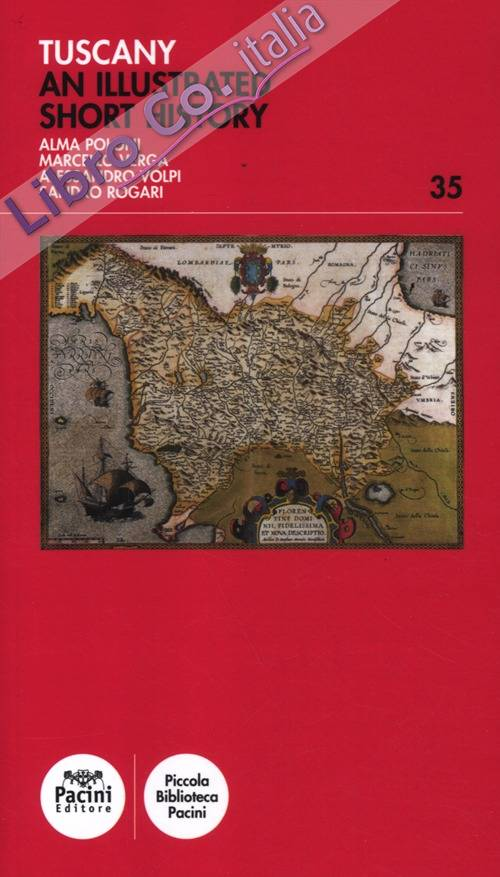 Tuscany. An Illustrated Short History.