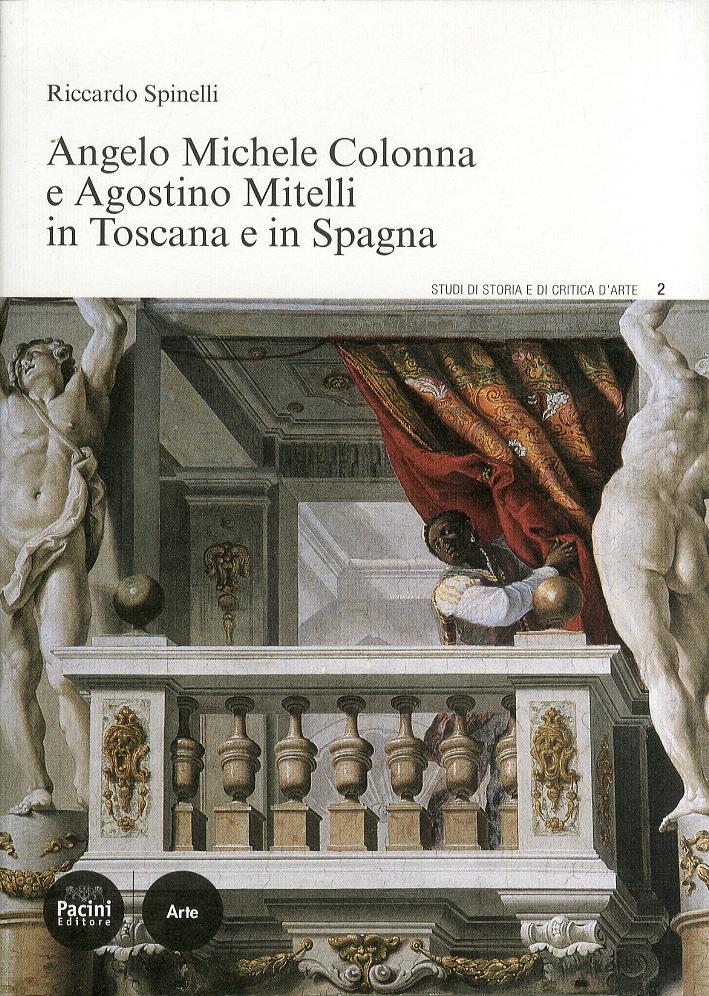 Angelo Michele Colonna e Agostino Mitelli in Toscana e in Spagna.