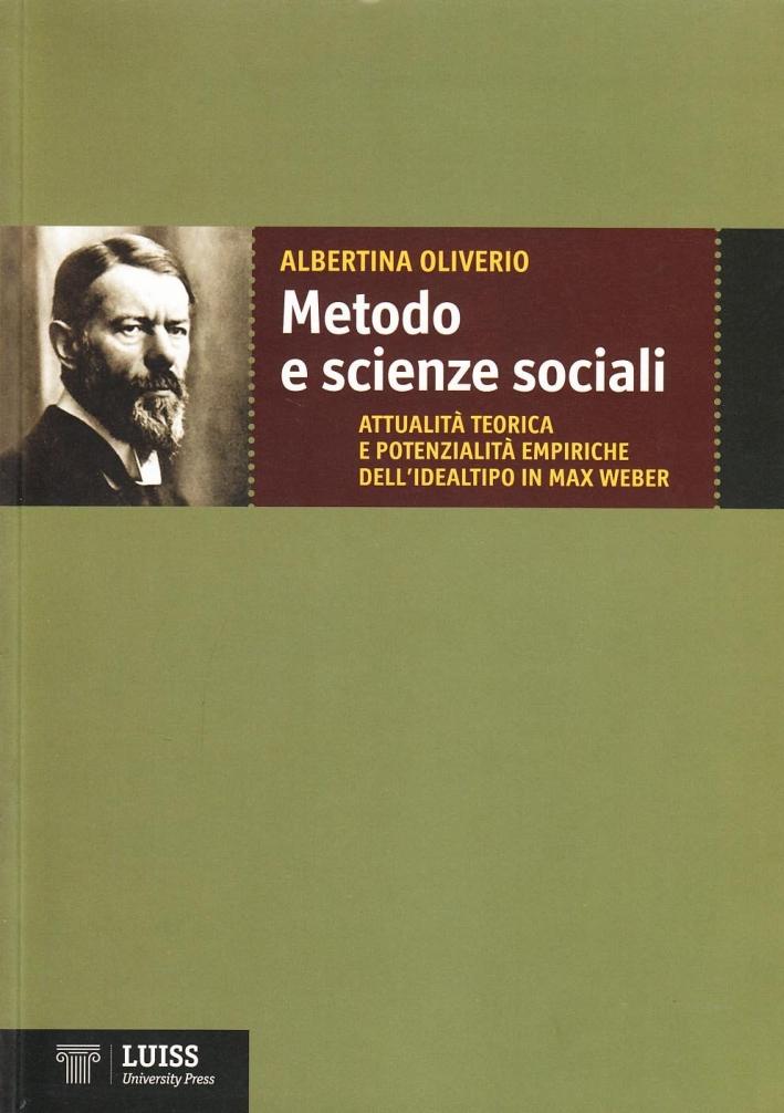 Metodo e scienze sociali. Attualità teorica e potenzialità empiriche dell'idealtipo in Max Weber.