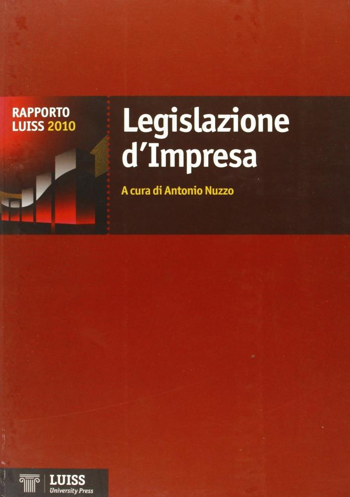Legislazione d'impresa. Rapporto Luiss 2010.