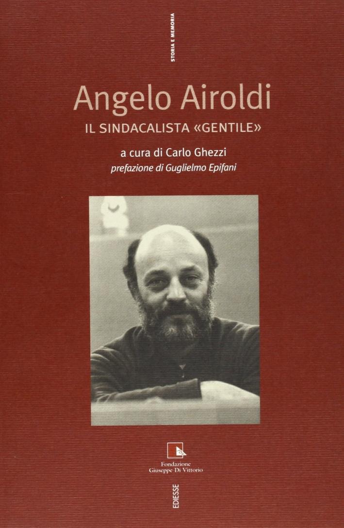 Angelo Airoldi. Il sindacalista
