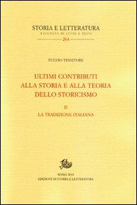 Ultimi contributi alla storia e alla teoria dello storicismo. Vol. 2: La tradizione italiana.