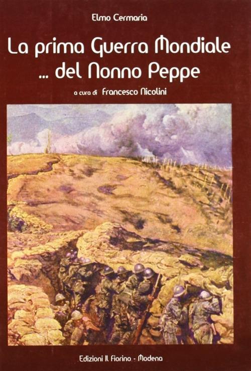 La prima guerra mondiale... del nonno Peppe.