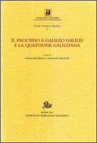 Il processo a Galileo Galilei e la questione galileiana.