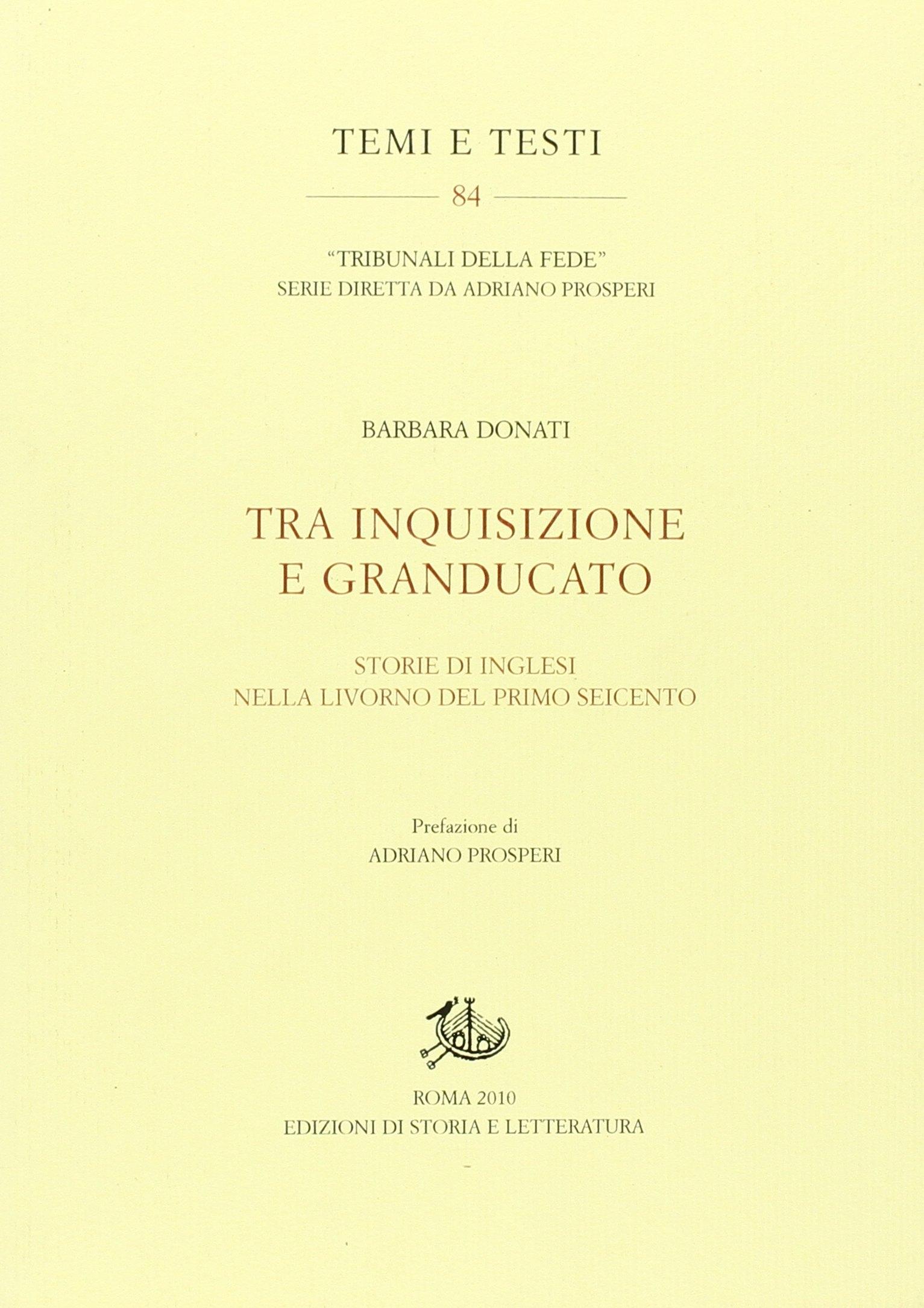 Tra inquisizione e Granducato. Storie di inglesi nella Livorno del primo Seicento.