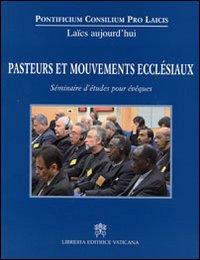 Pasteurs et mouvements ecclésiaux. Séminaire d'études pour évêques