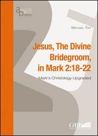 Jesus, the divine bridegroom (Mk. 2:18-22).
