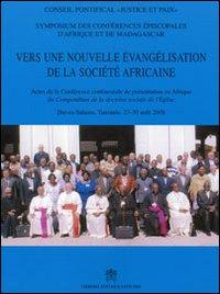 Vers une nouvelle évangélisation de la Société Africaine. Actes de la conférence continentale de présentation en Afrique du