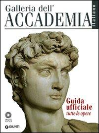 Galleria dell'Accademia. Guida ufficiale. Tutte le opere.