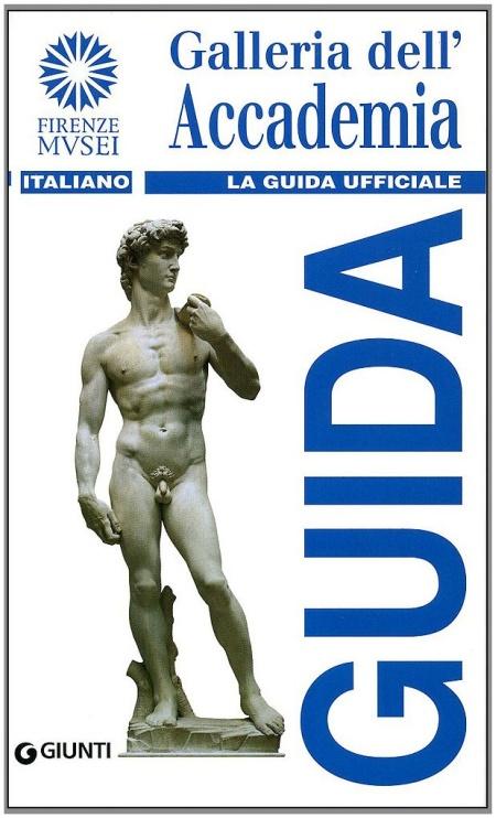 Galleria dell'Accademia. La guida ufficiale.