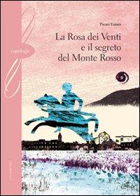 La rosa dei venti e il segreto del monte Rosso.