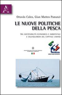 Le nuove politiche della pesca. Tra sostenibilità economica e ambientale e salvaguardia del capitale umano