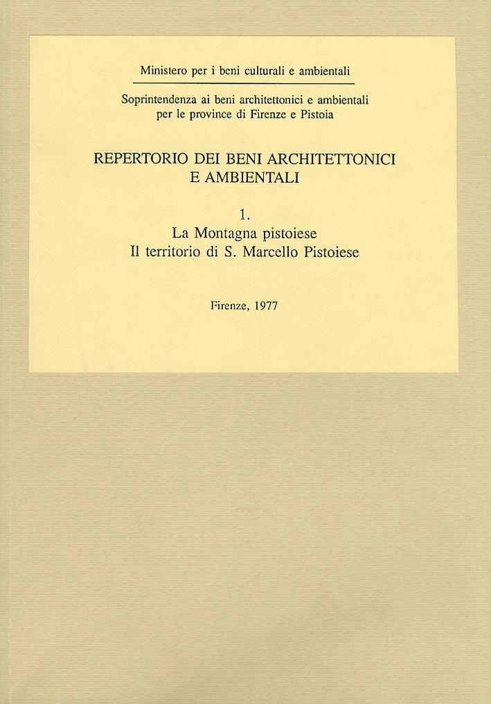 Repertorio dei beni Architettonici e ambientali. La Montagna pistoiese. Il territorio di S. Marcello Pistoiese