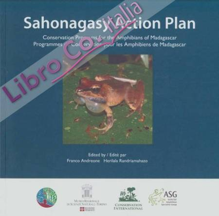 Sahonagasy Action Plan. Conservation Programs for the Amphibians of Madagascar.