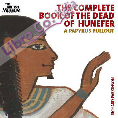 Complete Book of the Dead of Hunefer.