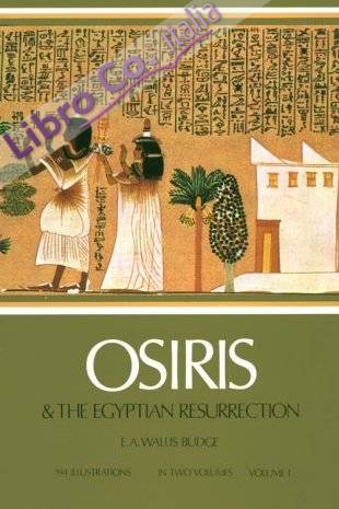 Osiris and the Egyptian Resurrection.