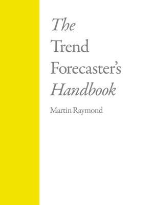 Trend Forecasters Handbook.