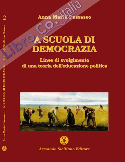 A scuola di democrazia. Linee di svolgimento di una teoria dell'educazione politica.