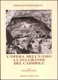 L'opera dell'uomo a Cava Grande del Cassibile.