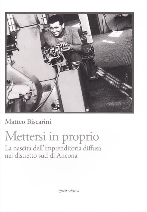 Mettersi in proprio. La nascita dell'imprenditoria diffusa nel distretto sud di Ancona.