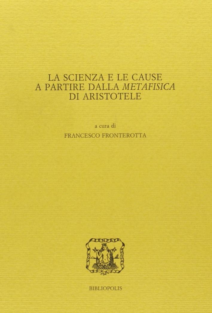 La scienza e le cause a partire dalla metafisica di Aristotele.