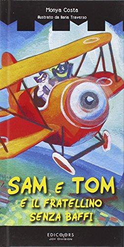Sam e Tom e il fratellino senza baffi.