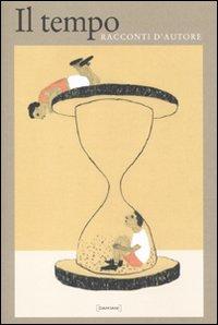 Il tempo. Racconti d'autore
