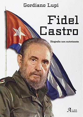 Fidel Castro. Biografia non autorizzata.