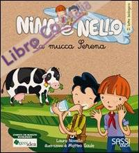 La mucca Serena. Il latte biologico. Nina e Nello.