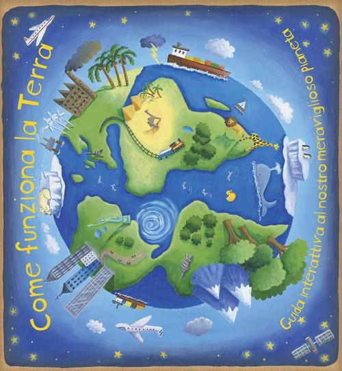 Come funziona la Terra. Libro pop-up. Ediz. illustrata