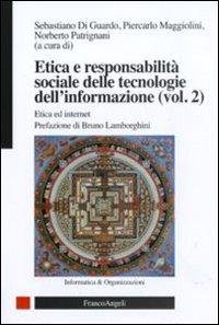 Etica e responsabilità sociale delle tecnologie dell'informazione. Vol. 2: Etica ed internet