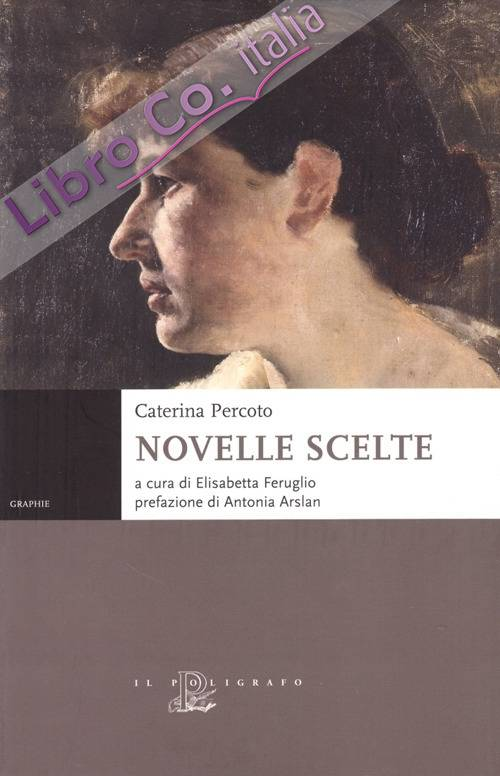 Caterina Percoto. Novelle scelte