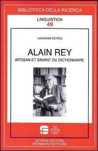 Alain Rey. Artisan et savant du dictionnaire