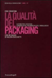 La qualità del packaging. Sistemi per l'accesso comunicativo-informativo dell'imballaggio