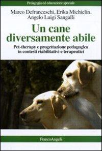 Un cane diversamente abile. Pet therapy e progettazione pedagogica in contesti riabilitativi e terapeutici