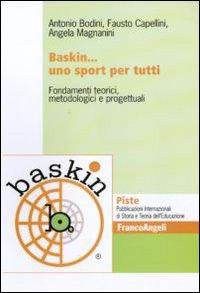 Baskin... uno sport per tutti. Fondamenti teorici, metodologici e progettuali