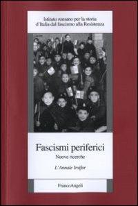 Fascismi periferici. Nuove ricerche. L'annale Irsifar