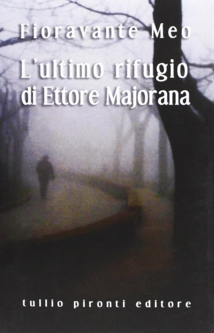 L'ultimo rifugio di Ettore Majorana