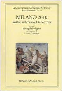 Milano 2010. Welfare ambrosiano, futuro cercasi. Rapporto sulla città