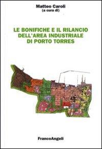 Le bonifiche e il rilancio dell'area industriale di Porto Torres.