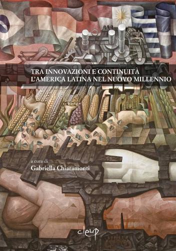 Tra innovazioni e continuità. L'America Latina nel nuovo millennio. Atti della Giornata di studi sull'America Latina (Padova, 5 marzo 2008).