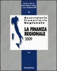 Osservatorio finanziario regionale. Vol. 32: La finanza regionale 2009
