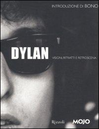 Dylan. Visioni, ritratti e retroscena. Ediz. illustrata