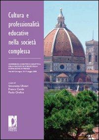Cultura e professionalità educative nella società complessa. L'esperienza scientifico-didattica della facoltà di scienze della formazione di Firenze
