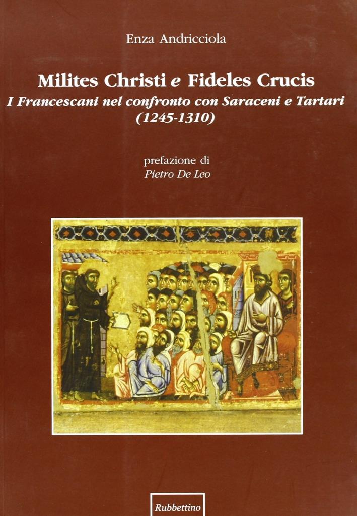 Milites Christi e fideles crucis. I francescani nel confronto con saraceni e tartari (1245-1310).