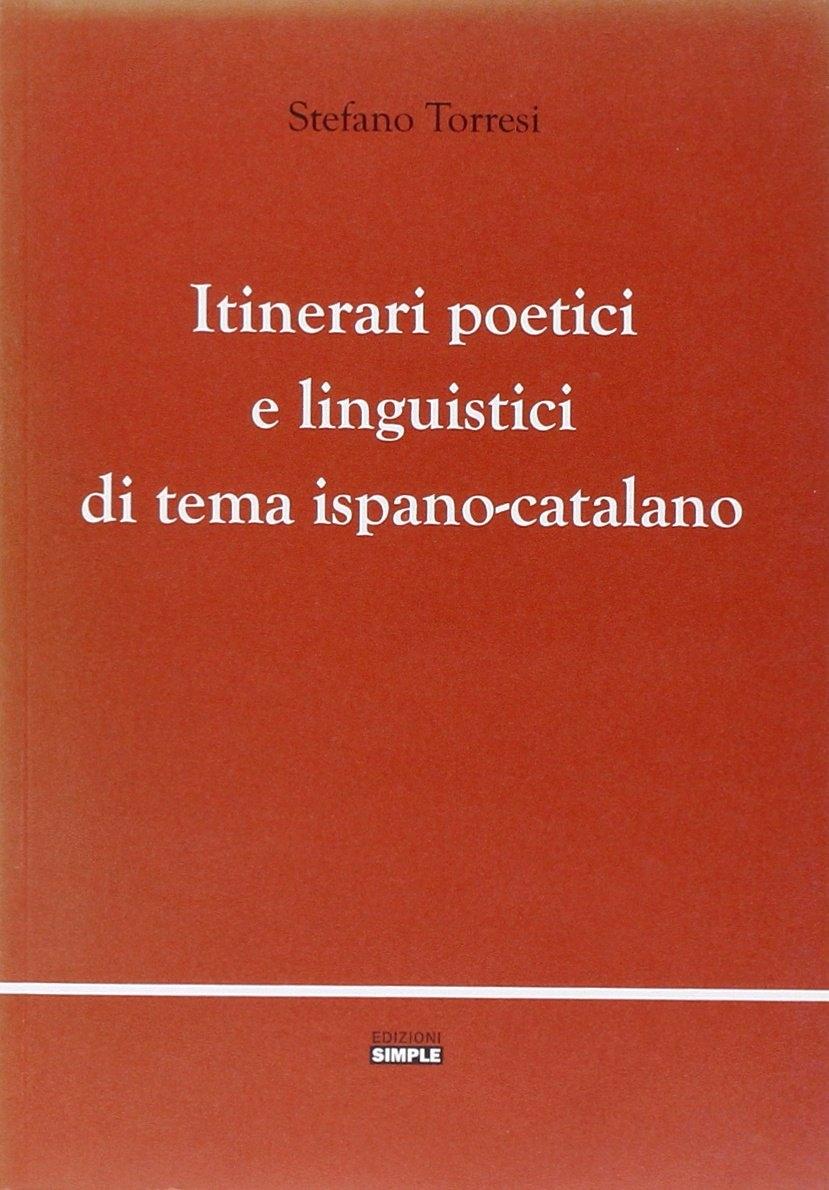 Itinerari poetici e linguistici di tema ispano-catalano