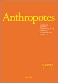 Anthropotes. Rivista di studi sulla persona e la famiglia (2010). Vol. 1