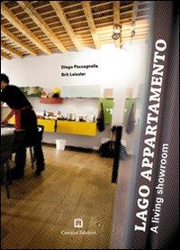 Lago Appartamento. A living showroom. Ediz. italiana e inglese.